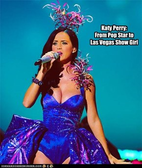 Katy Perry:From Pop Star toLas Vegas Show Girl