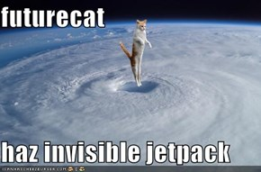 futurecat  haz invisible jetpack