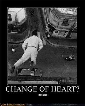 CHANGE OF HEART?