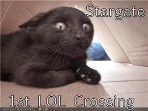 Stargate   1st LOL Crossing