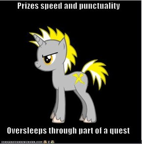 Prizes speed and punctuality  Oversleeps through part of a quest