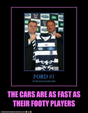 THE CARS ARE AS FAST AS THEIR FOOTY PLAYERS