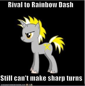 Rival to Rainbow Dash  Still can't make sharp turns