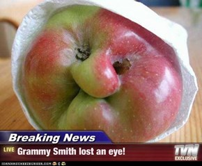 Breaking News - Grammy Smith lost an eye!