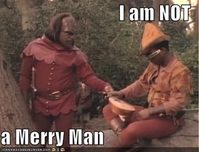 I am NOT  a Merry Man