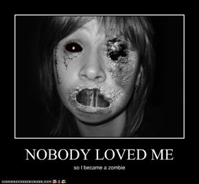 NOBODY LOVED ME