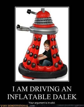 I AM DRIVING AN INFLATABLE DALEK