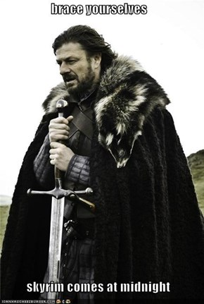 brace yourselves  skyrim comes at midnight