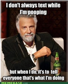 The Most Interesting Poop in the World