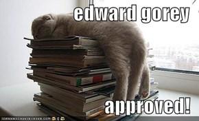 edward gorey  approved!