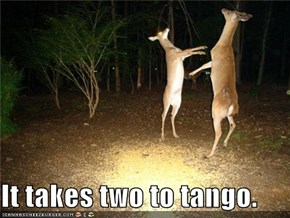 It takes two to tango.