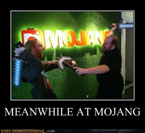 MEANWHILE AT MOJANG