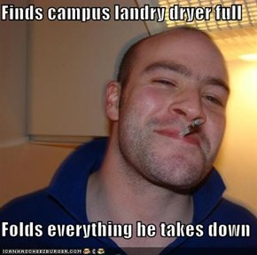 Finds campus landry dryer full  Folds everything he takes down