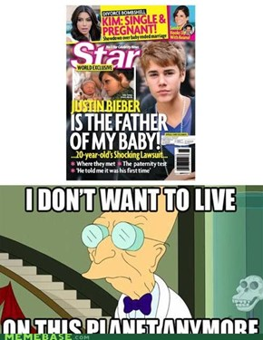 Justin Bieber Has A Son? I don't wanna live on this planet....