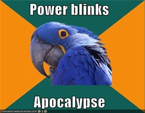 Power blinks  Apocalypse