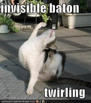 invisible baton                    twirling