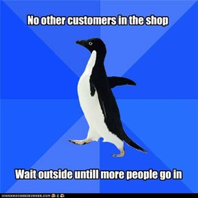 No other customers in the shop