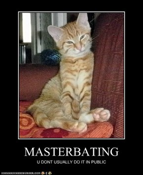 MASTERBATING