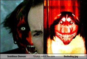 Insidious Demon Totally Looks Like Smiledog.jpg