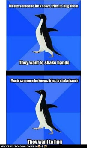 Socially Awkward Penguin Just Can't Get It Right