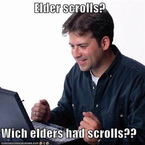 Elder scrolls?  Wich elders had scrolls??