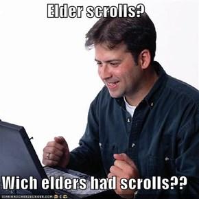 Elder scrolls?  Wich elders had scrolls??