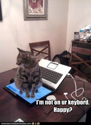 I'm not on ur keybord. Happy?