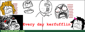 Every day kerfufflin