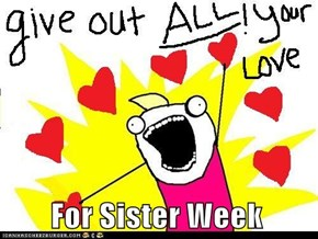 For Sister Week