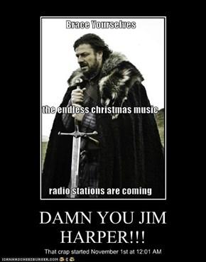 DAMN YOU JIM HARPER!!!