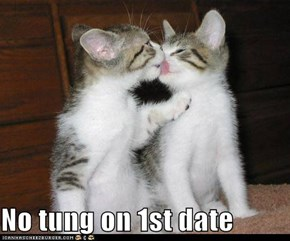 No tung on 1st date