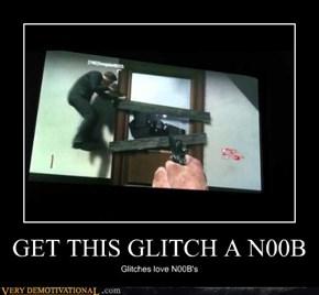 GET THIS GLITCH A N00B
