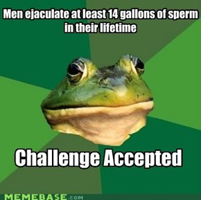 Foul Bachelor Frog: 20 or No Bust