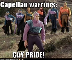Capellan warriors:  GAY PRIDE!