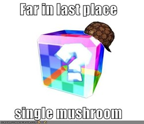 Far in last place  single mushroom