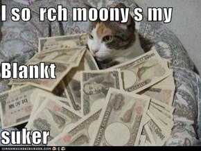I so  rch moony s my  Blankt suker