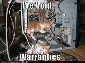 We Void                Warranties