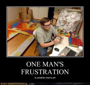 ONE MAN'S FRUSTRATION