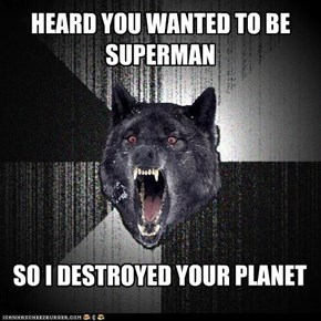 Insanity Wolf: Your Own Personal Lex Luthor