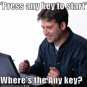 'Press any key to start'  Where's the Any key?