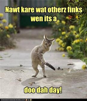 Awl da doo dah day!