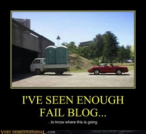 I'VE SEEN ENOUGHFAIL BLOG...
