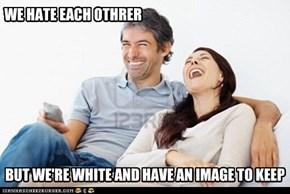 WE HATE EACH OTHRER