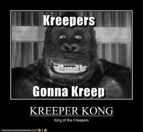 KREEPER KONG