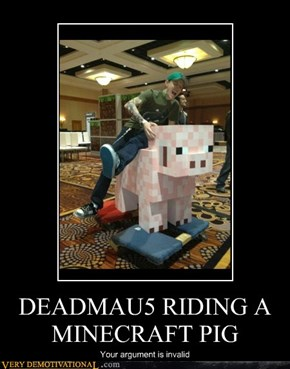 DEADMAU5 RIDING A MINECRAFT PIG