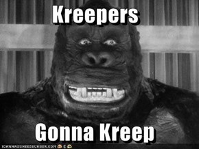 Kreepers  Gonna Kreep