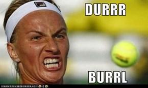 DURRR  BURRL
