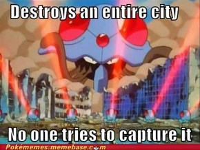 Destroys an entire city ... No one tries to capture it