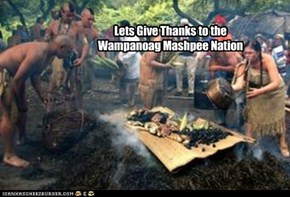 Lets Give Thanks to the Wampanoag Mashpee Nation