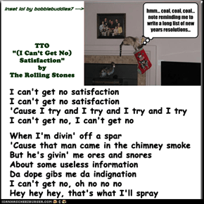 """lolcat Holiday Blues"" (TTO ""(I Can't Get No) Satisfaction"" by The Rolling Stones)"